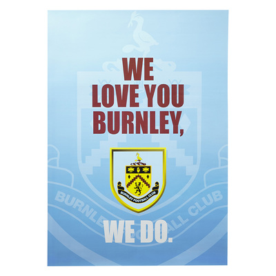 WE LOVE YOU BURNLEY POSTER