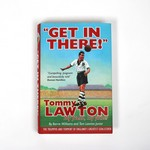 GET IN THERE                   TOMMY LAWTON MY FATHER
