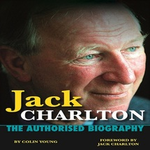Jack Charlton The Biography